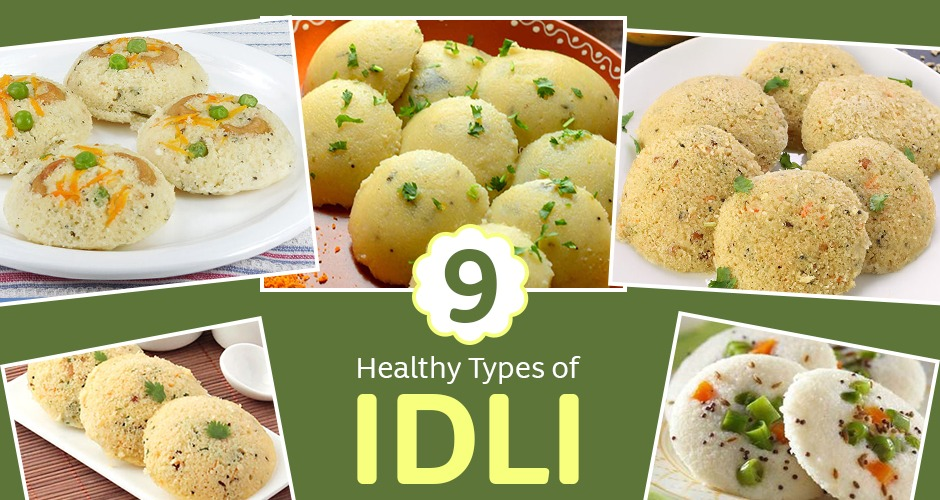 9 Healthy And Delicious Types of Idli Recipes
