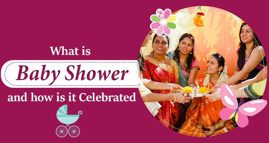 What Is Baby Shower And How Is It Celebrated?