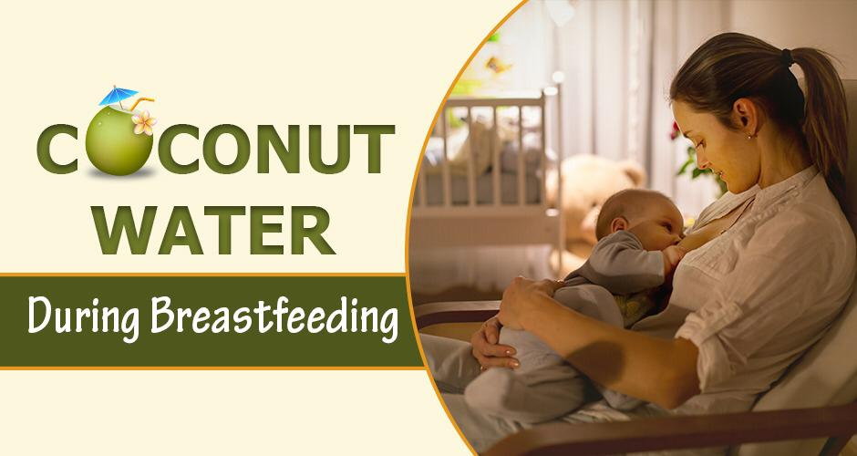 Benefits Of Coconut Water For Breastfeeding Moms