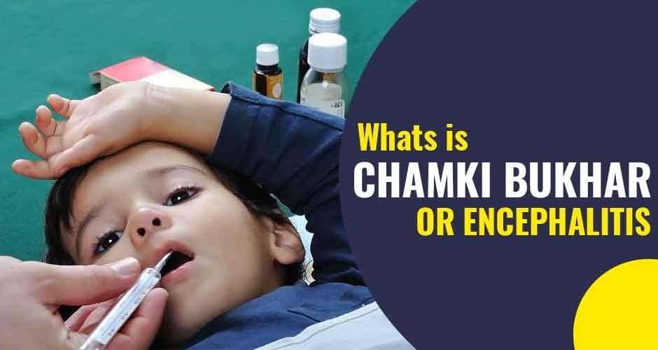 What Is Chamki Bukhar Or Encephalitis