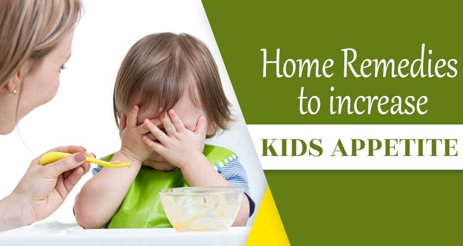 Effective Home Remedies To Increase Your Kid's Appetite