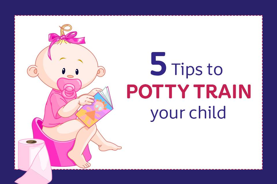 5 Tips To Potty Train Your Child