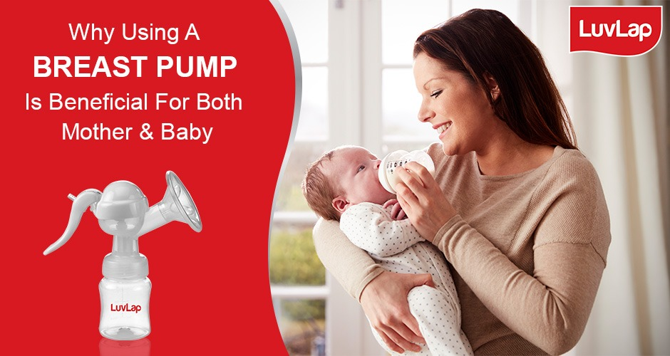 Why Using A Breast Pump Is Beneficial For Both Mother And Baby