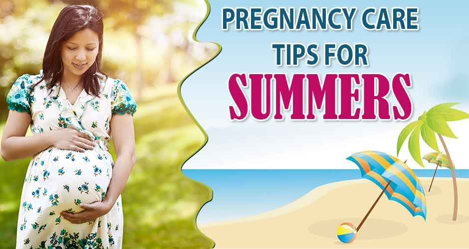 Top 10 Pregnancy Care Tips for Summer