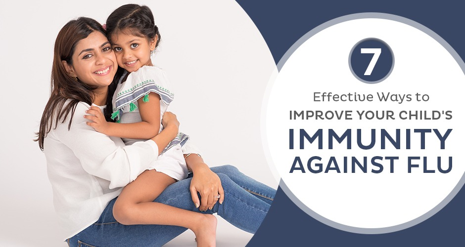 Most Effective Ways To Improve Your Child's Immunity Against Flu