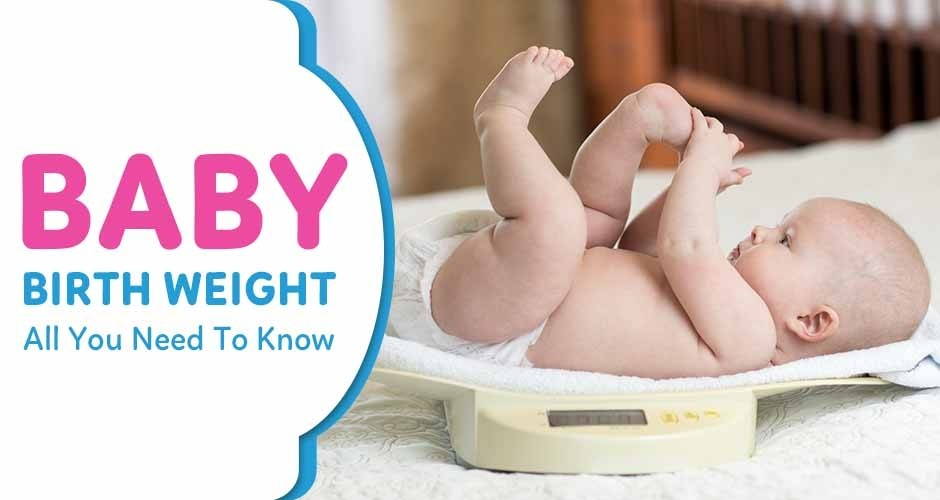 Baby's Birth Weight: All You Need To Know