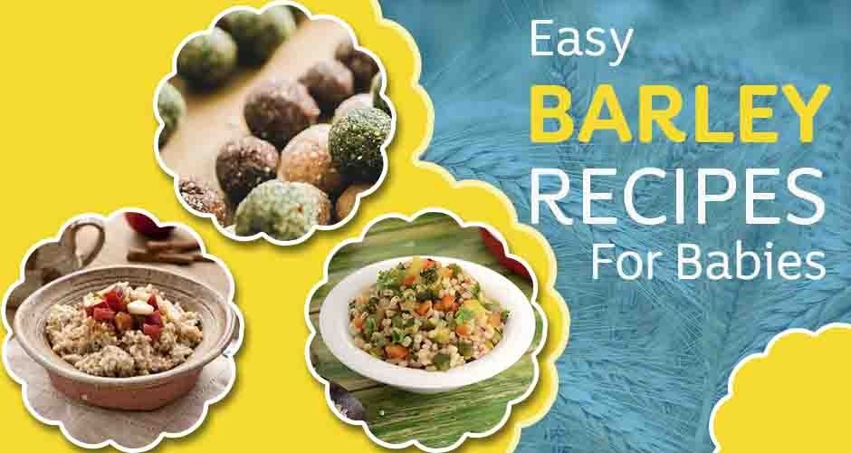 7 Easy And Interesting Barley Recipes For Babies