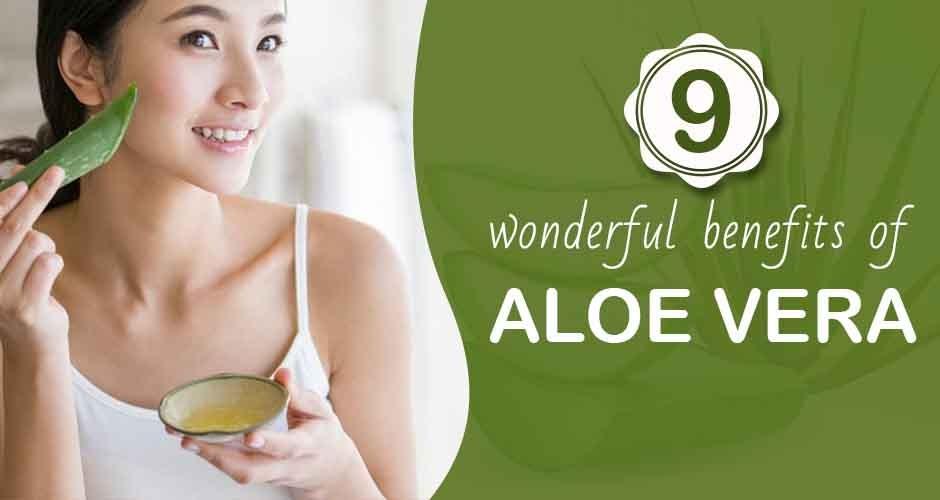 9 Wonderful Benefits Of Aloe Vera