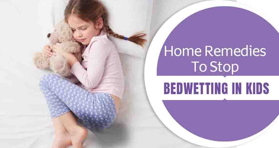 7 Effective Home Remedies To Stop Bedwetting In Kids