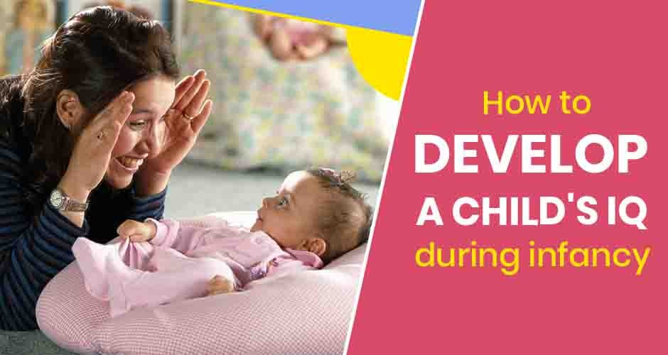 How To Develop A Child's IQ During Infancy