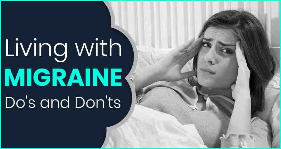 Living With Migraine: Do's And Don'ts
