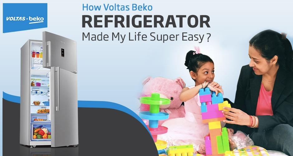 How Voltas Beko Refrigerator Made My Life Super Easy - Mom Story