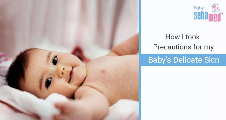 How I Took Precautions For My Baby's Sensitive Skin - Mom Story