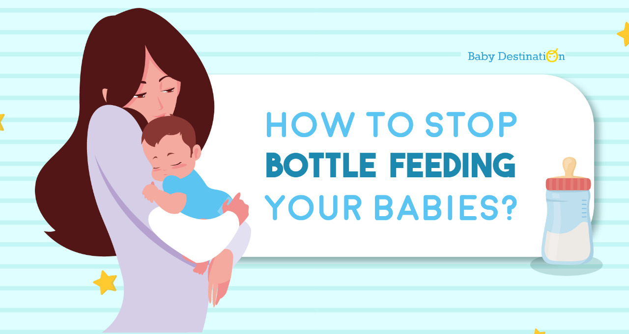 How to Stop Bottle Feeding Your Babies?