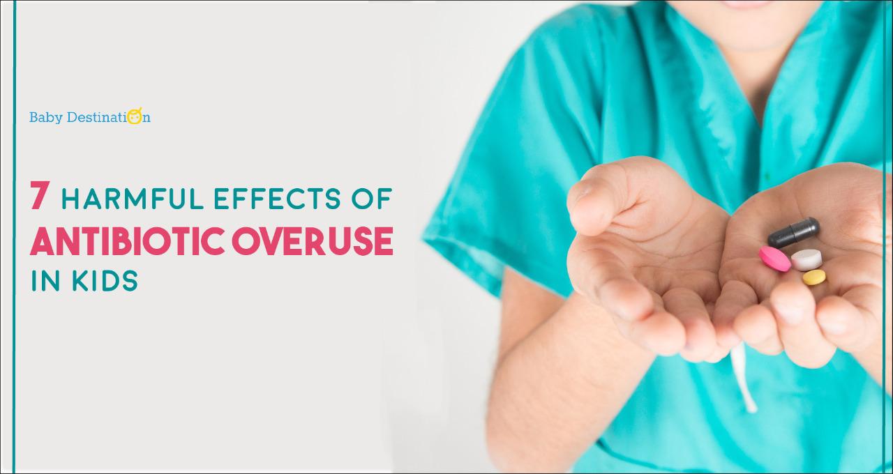 7 Harmful Effects of Antibiotic Overuse in Kids