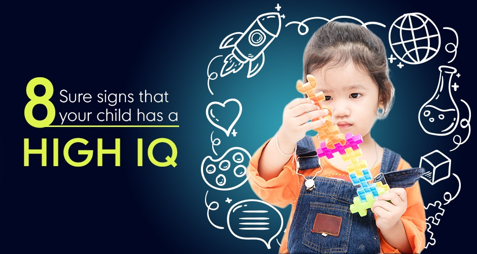 8 Sure signs that your child has a high IQ
