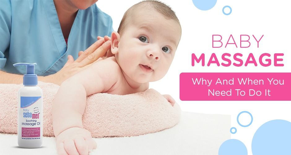 Baby Massage: Why And When You Need To Do It